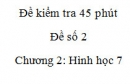 Đề kiểm tra 45 phút (1 tiết) - Đề số 2 - Chương 2 - Hình học 7