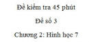 Đề kiểm tra 45 phút (1 tiết) - Đề số 3 - Chương 2 - Hình học 7