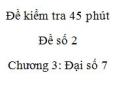 Đề kiểm tra 45 phút (1 tiết) - Đề số 2 - Chương  3 – Đại số 7