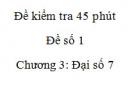 Đề kiểm tra 45 phút (1 tiết) - Đề số 1 - Chương  3 – Đại số 7