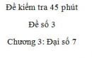Đề kiểm tra 45 phút (1 tiết) - Đề số 3 - Chương  3 – Đại số 7