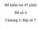 Đề kiểm tra 45 phút (1 tiết) - Đề số 4 - Chương  3 – Đại số 7