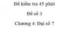 Đề kiểm tra 45 phút (1 tiết) - Đề số 3 - Chương  4 – Đại số 7