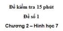 Đề kiểm tra 15 phút - Đề số 1 - Bài 7, 8 - Chương 2 - Hình học 7