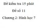 Đề kiểm tra 15 phút - Đề số 11 - Bài 2, 3, 4, 5 - Chương 2 - Hình học 7