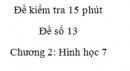 Đề kiểm tra 15 phút - Đề số 13 - Bài 2, 3, 4, 5 - Chương 2 - Hình học 7