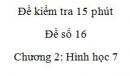 Đề kiểm tra 15 phút - Đề số 16 - Bài 2, 3, 4, 5 - Chương 2 - Hình học 7