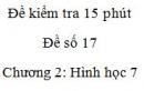 Đề kiểm tra 15 phút - Đề số 17 - Bài 2, 3, 4, 5 - Chương 2 - Hình học 7