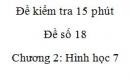 Đề kiểm tra 15 phút - Đề số 18 - Bài 2, 3, 4, 5 - Chương 2 - Hình học 7