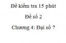 Đề kiểm tra 15 phút - Đề số 2 - Bài 1,2  - Chương 4 – Đại số 7
