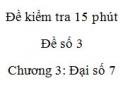 Đề kiểm tra 15 phút - Đề số 3 – Bài 3,4  - Chương 3 – Đại số 7