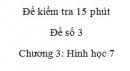 Đề kiểm tra 15 phút - Đề số 3 - Bài 5, 6 - Chương 3 – Hình học 7