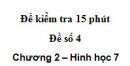 Đề kiểm tra 15 phút - Đề số 4 - Bài 2,3,4,5 - Chương 2 - Hình học 7