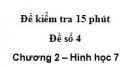 Đề kiểm tra 15 phút - Đề số 4 - Bài 7, 8 - Chương 2 - Hình học 7