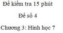 Đề kiểm tra 15 phút - Đề số 4 - Bài 1  - Chương 3 – Hình học 7 (tập 2)