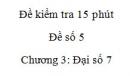 Đề kiểm tra 15 phút - Đề số 5 – Bài 1,2  - Chương 3 – Đại số 7