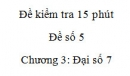 Đề kiểm tra 15 phút - Đề số 5 – Bài 3,4  - Chương 3 – Đại số 7