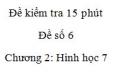 Đề kiểm tra 15 phút - Đề số 6 - Bài 6 - Chương 2 - Hình học 7