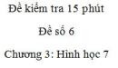 Đề kiểm tra 15 phút - Đề số 6 - Bài 7 - Chương 3 – Hình học 7