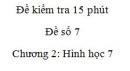 Đề kiểm tra 15 phút - Đề số 7 - Bài 6 - Chương 2 - Hình học 7