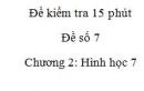 Đề kiểm tra 15 phút - Đề số 7 - Bài 7, 8 - Chương 2 - Hình học 7