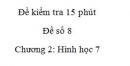 Đề kiểm tra 15 phút - Đề số 8 - Bài 2,3,4,5 - Chương 2 - Hình học 7