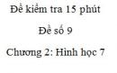 Đề kiểm tra 15 phút - Đề số 9 - Bài 2,3,4,5 - Chương 2 - Hình học 7