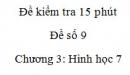 Đề kiểm tra 15 phút  - Đề số 3 - Bài 9 -  Chương  3 - Hình học 7