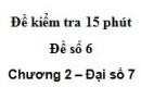 Đề kiểm tra 15 phút - Đề số 6 - Bài 2,3,4,5 - Chương 2 - Hình học 7