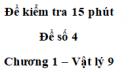 Đề kiểm tra 15 phút - Đề số 4 - Chương 1 - Vật lí 9