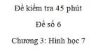 Đề kiểm tra 45 phút (1 tiết) - Đề số 6 - Chương  3 - Hình học 7