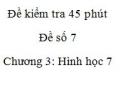 Đề kiểm tra 45 phút (1 tiết) - Đề số 7 - Chương  3 - Hình học 7