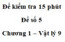 Đề kiểm tra 15 phút - Đề số 5 - Chương 1 - Vật lí 9