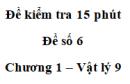 Đề kiểm tra 15 phút - Đề số 6 - Chương 1 - Vật lí 9