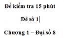 Đề kiểm tra 15 phút - Đề số 1 - Bài 1 - Chương 1 - Đại số 8