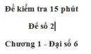 Đề kiểm 15 phút - Đề số 2 - Bài 7, 8 - Chương 1 - Đại số 6