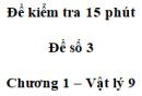 Đề kiểm tra 15 phút - Đề số 3 - Chương 1 - Vật lí 9