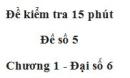 Đề kiểm tra 15 phút - Đề số 5 - Bài 4 - Chương 1 - Đại số 6