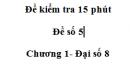 Đề kiểm tra 15 phút - Đề số 5 - Bài 2 - Chương 1 - Đại số 8