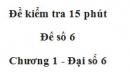 Đề kiểm tra 15 phút - Đề số 6 - Bài 3 - Chương 1 - Đại số 6