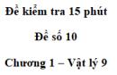 Đề kiểm tra 15 phút - Đề số 10 - Chương 1 - Vật lí 9