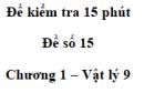 Đề kiểm tra 15 phút - Đề số 15 - Chương 1 - Vật lí 9