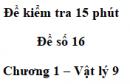 Đề kiểm tra 15 phút - Đề số 16 - Chương 1 - Vật lí 9