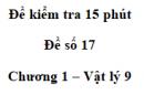 Đề kiểm tra 15 phút - Đề số 17- Chương 1 - Vật lí 9