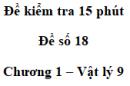 Đề kiểm tra 15 phút - Đề số 18 - Chương 1 - Vật lí 9