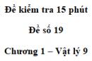 Đề kiểm tra 15 phút - Đề số 19 - Chương 1 - Vật lí 9