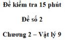 Đề kiểm tra 15 phút - Đề số 2 - Chương 2 - Vật lí 9