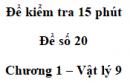 Đề kiểm tra 15 phút - Đề số 20 - Chương 1 - Vật lí 9