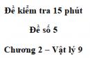 Đề kiểm tra 15 phút - Đề số 5 - Chương 2 - Vật lí 9