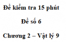 Đề kiểm tra 15 phút - Đề số 6 - Chương 2 - Vật lí 9